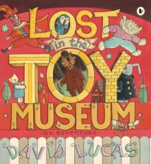 Lost in the Toy Museum : An Adventure, Paperback Book