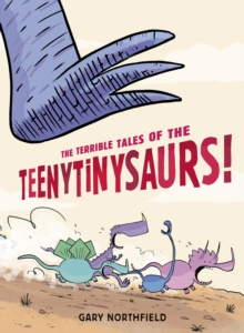 The Terrible Tales of the Teenytinysaurs!, Paperback Book