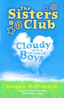 The Sisters Club: Cloudy with a Chance of Boys, Paperback Book