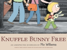 Knuffle Bunny Free: An Unexpected Diversion, Paperback Book