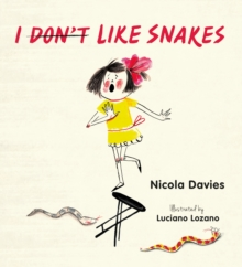 I (Don't) Like Snakes, Hardback Book
