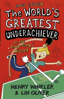Hank Zipzer 9: The World's Greatest Underachiever Is the Ping-Pong Wizard, Paperback Book