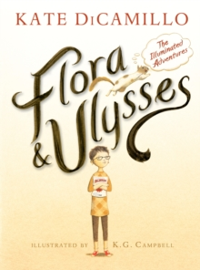 Flora & Ulysses : The Illuminated Adventures, Hardback Book