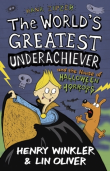 Hank Zipzer 10: The World's Greatest Underachiever and the House of Halloween Horrors, Paperback Book