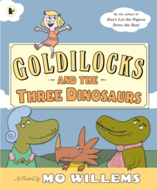 Goldilocks and the Three Dinosaurs, Paperback Book