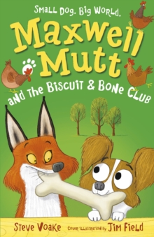 Maxwell Mutt and the Biscuit & Bone Club, Paperback / softback Book