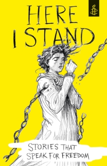Here I Stand: Stories that Speak for Freedom, Hardback Book