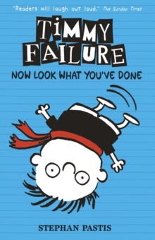 Timmy Failure: Now Look What You've Done, Paperback Book