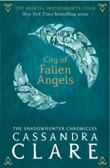 The Mortal Instruments 4: City of Fallen Angels, Paperback Book