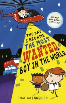 The Day I Became the Most Wanted Boy in the World, Paperback Book