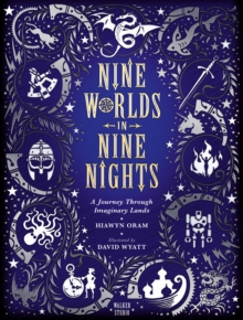 Nine Worlds in Nine Nights: A Journey Through Imaginary Lands, Hardback Book