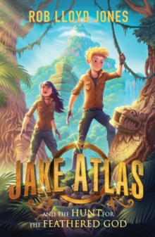 Jake Atlas and the Hunt for the Feathered God, Paperback Book