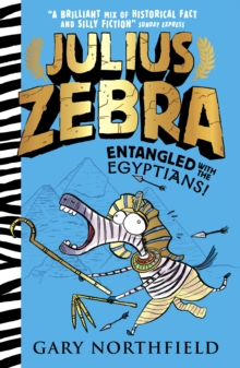 Julius Zebra: Entangled with the Egyptians!, Paperback / softback Book
