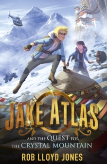 Jake Atlas and the Quest for the Crystal Mountain, Paperback / softback Book