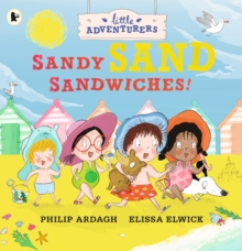 The Little Adventurers: Sandy Sand Sandwiches, Paperback / softback Book