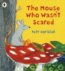 The Mouse Who Wasn't Scared, Paperback / softback Book