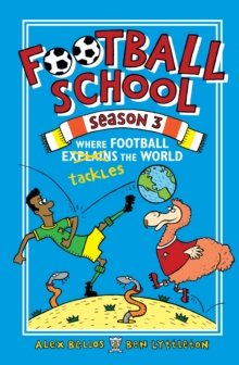Football School Season 3: Where Football Explains the World, Paperback / softback Book