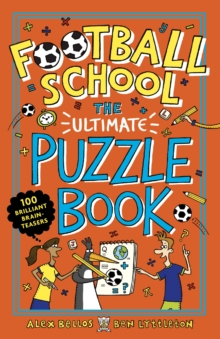 Football School: The Ultimate Puzzle Book : 100 brilliant brain-teasers, Paperback / softback Book