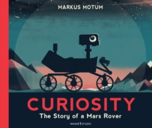 Curiosity : The Story of a Mars Rover, Paperback / softback Book