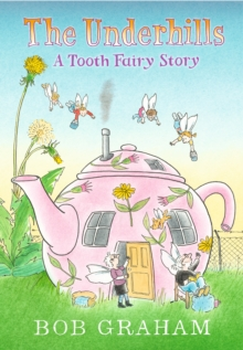 The Underhills: A Tooth Fairy Story, Hardback Book