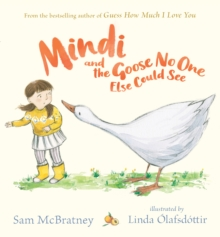 Mindi and the Goose No One Else Could See, Hardback Book