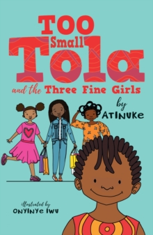 Too Small Tola and the Three Fine Girls, Paperback / softback Book