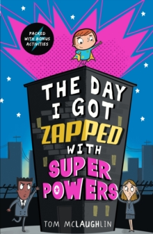 The Day I Got Zapped with Super Powers, Paperback / softback Book