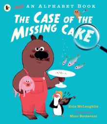 Not an Alphabet Book: The Case of the Missing Cake, Paperback / softback Book