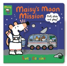 Maisy's Moon Mission : Pull, Slide and Play!, Board book Book