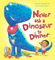Never Ask a Dinosaur to Dinner, Paperback Book