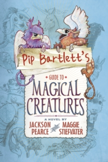 Pip Bartlett's Guide to Magical Creatures, Paperback Book