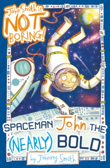 Spaceman John the (Nearly) Bold, Paperback Book