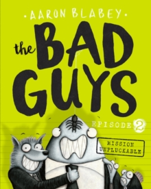 The Bad Guys Episode 2: Mission Unpluckable, Paperback Book