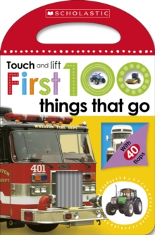 First 100 Touch and Lift: Things that Go, Board book Book