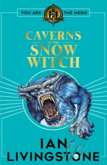 Fighting Fantasy: The Caverns of the Snow Witch, Paperback / softback Book