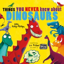 Things You Never Knew About Dinosaurs (NE PB), Paperback / softback Book