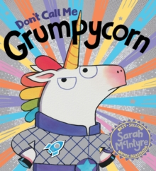 Don't Call Me Grumpycorn! (PB), Paperback / softback Book