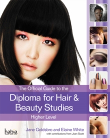 The Official Guide to the Diploma in Hair and Beauty Studies at Higher Level, Paperback Book