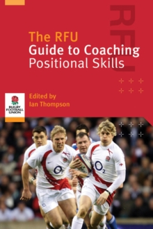 The RFU Guide to Coaching Positional Skills, Paperback / softback Book