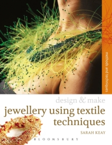 Jewellery Using Textiles Techniques : Methods and Techniques, Paperback Book
