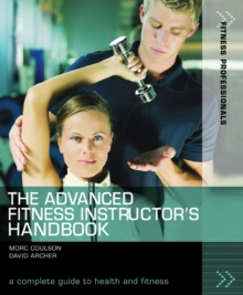 The Advanced Fitness Instructor's Handbook, Paperback Book