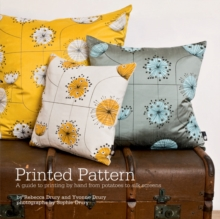Printed Pattern : Printing by Hand from Potato Prints to Silkscreen, Paperback Book