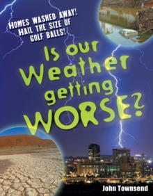 Is Our Weather Getting Worse? : Age 8-9, Above Average Readers, Paperback Book