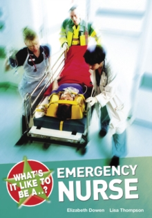 What's it Like to be a...? Emergency Nurse, Paperback Book