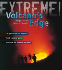The Volcano's Edge : Danger on the Brink of Disaster, Paperback Book
