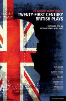 "Methuen Drama Book of 21st Century British Plays : ""Blue/orange""; ""Elmina's Kitchen""; ""Realism""; ""Gone Too Far!""; ""Pornography"", Paperback Book"