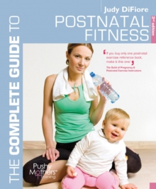 The Complete Guide to Postnatal Fitness, Paperback Book