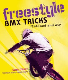 Freestyle BMX Tricks : Flatland and Air, Paperback Book