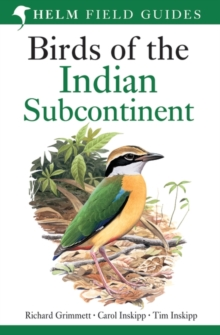 Birds of the Indian Subcontinent : India, Pakistan, Sri Lanka, Nepal, Bhutan, Bangladesh and the Maldives, Paperback Book