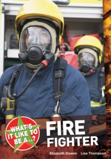 What's it Like to be a ? Firefighter, Paperback Book